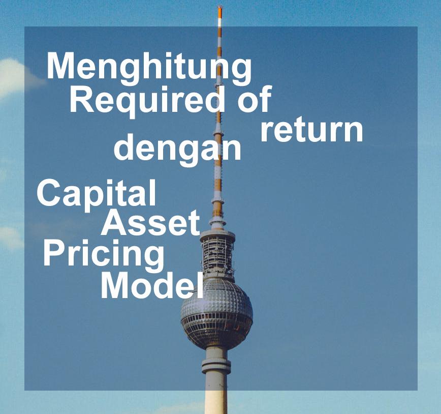 Cara menghitung imbal hasil saham yang di isyaratkan/required rate of return, menggunakan Capital Asset Pricing Model CAPM
