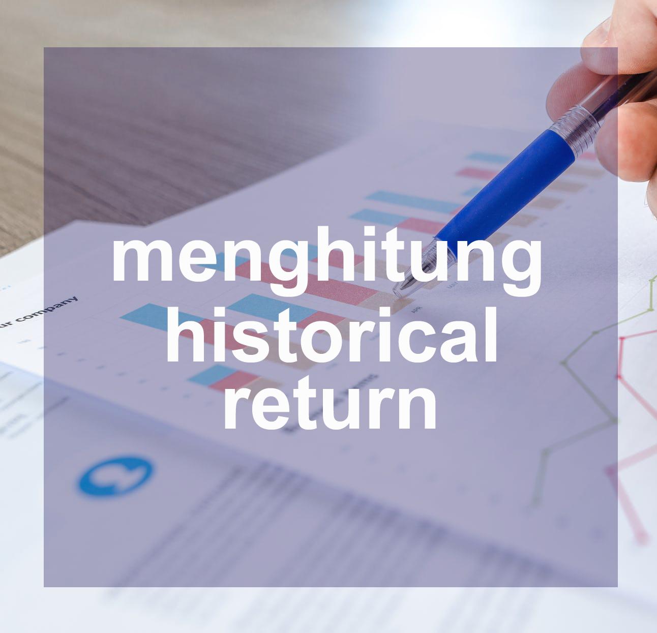 Cara menghitung imbal hasil investasi historis Investasi ...