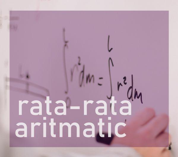 Rata - rata aritmatik