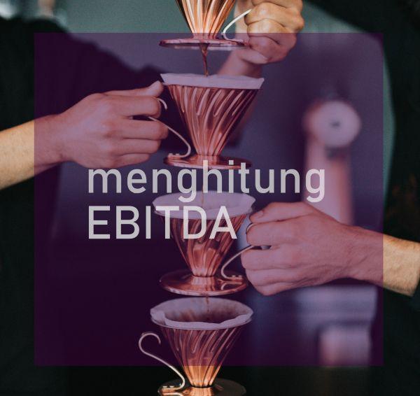 Cara menghitung EBITDA