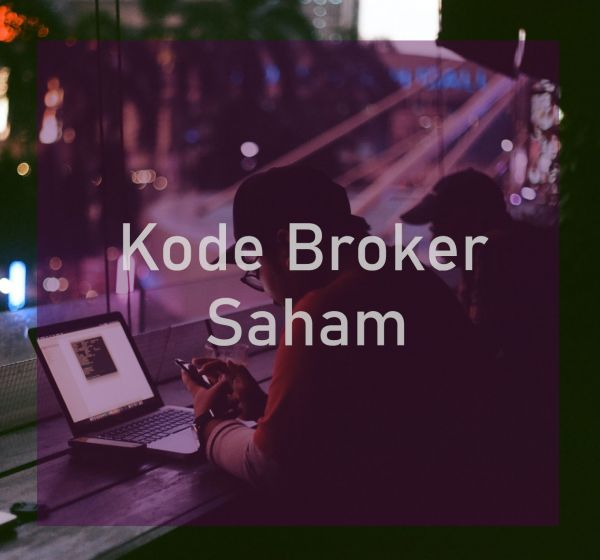 Cara Melihat Daftar Kode Broker Saham