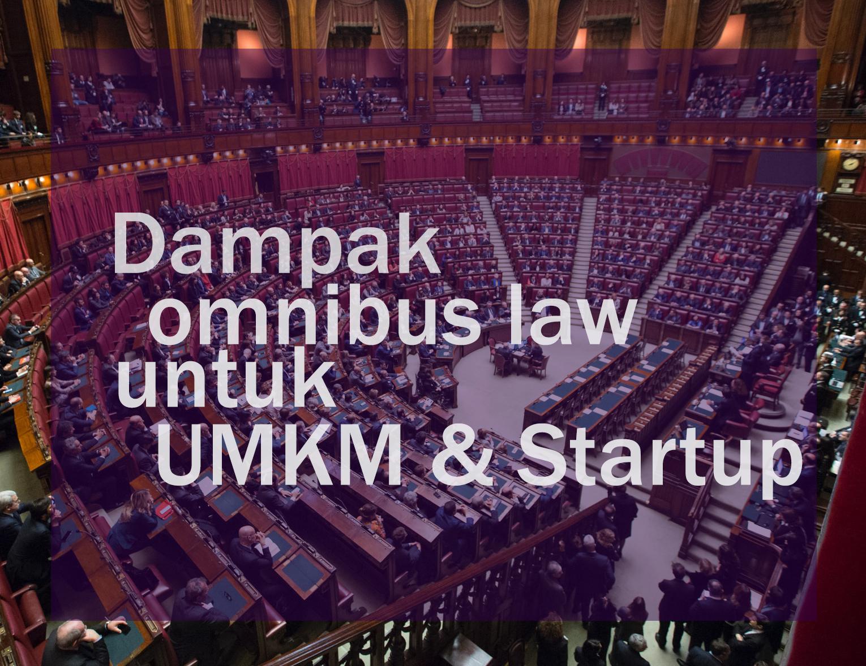 Dampak Omnibus Law/UU Cipta Lapangan Kerja terhadap UMKM dan Startup