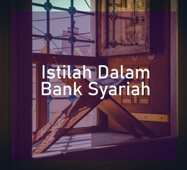 Konsep Operasional Dan Istilah - Istilah Dalam Bank Syariah
