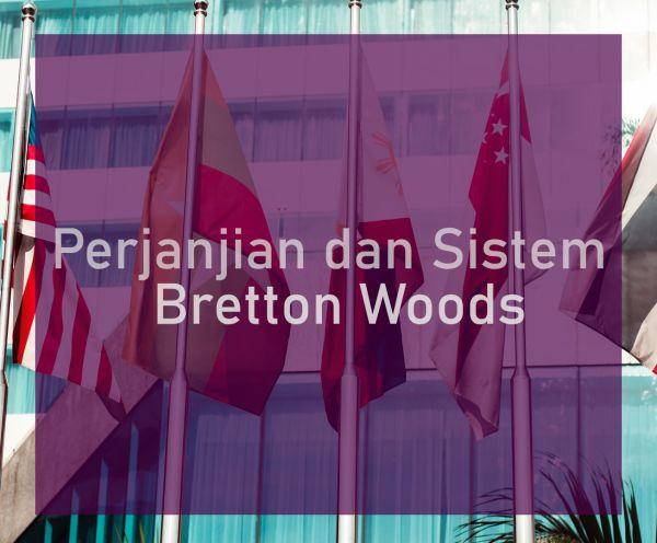 Perjanjian dan Sistem Bretton Woods