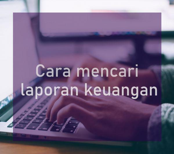 Cara mencari laporan keuangan