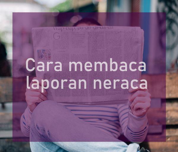 Cara Membaca Laporan Keuangan Neraca