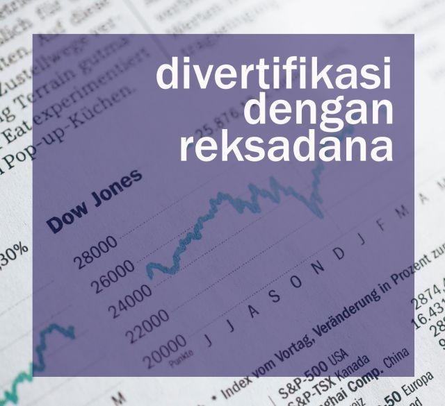 Diversifikasi Investasi Dengan Reksadana