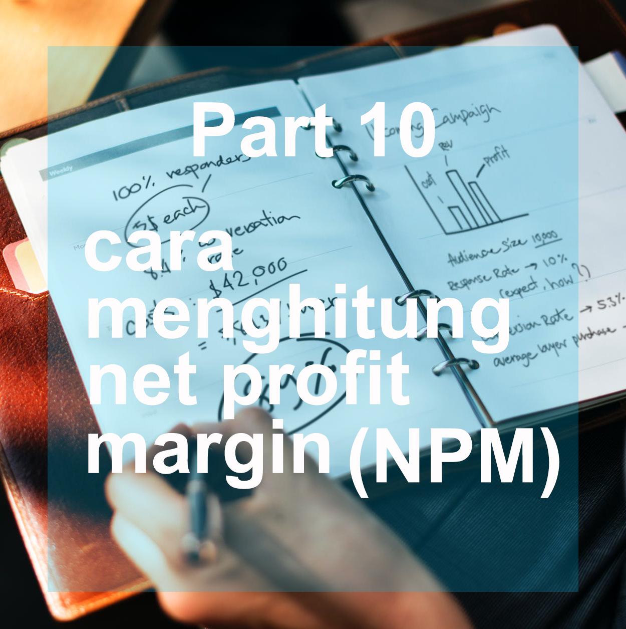 Cara menghitung net profit margin NPM